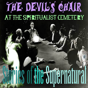 Devil's Chair at the Spiritualist Cemetery